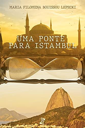 Uma Ponte para Istambul, por Maria Filomena
