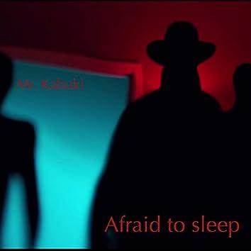 Afraid to Sleep