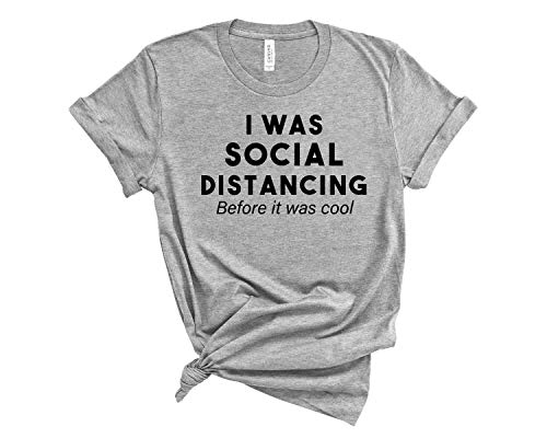 nobrand Social Distancing Before it was Cool quarantined Life Quarantine and Chill Shirt Friends Social Distance T Shirt SD18 2XL Heather Grey