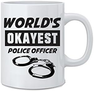 World s Okayest Police Officer Funny Police Mug 11 oz White Coffee Mug Great Novelty Gift for product image