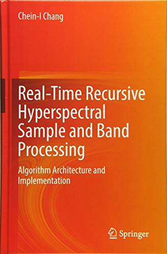 Real-Time Recursive Hyperspectral Sample and Band Processing: Algorithm Architecture and Implementation