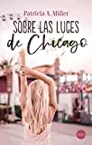 Sobre las luces de Chicago (Romántica)