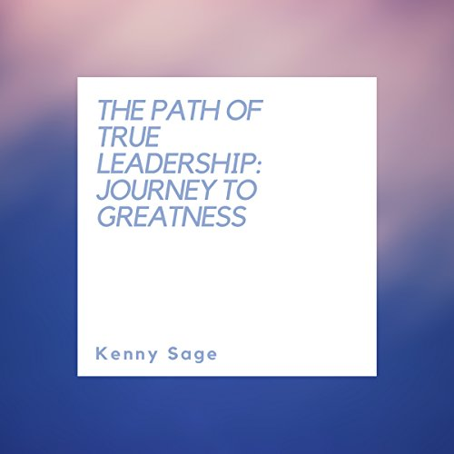 The Path of True Leadership audiobook cover art
