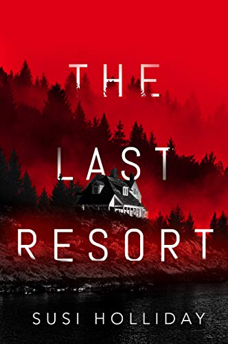The Last Resort by [Susi Holliday]