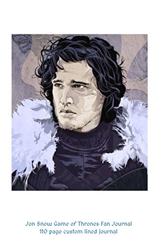 Jon Snow Game of Thrones Fan Journal: 110 page custom lined journal [Lingua Inglese]