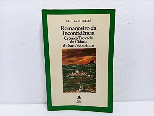 Romanceiro da Inconfidência - Crônica trovada da cidade de Sam Sebastiam