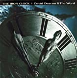 David Deacon & The Word // The Iron Clock