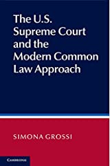 The US Supreme Court and the Modern Common Law Approach Kindle Edition