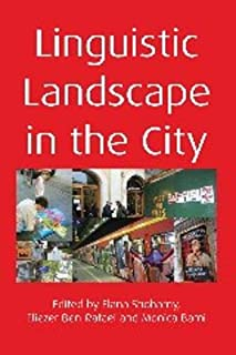 Linguistic Landscape in the City. Edited by Elana Shohamy, Eliezer Ben-Rafael and Monica Barni