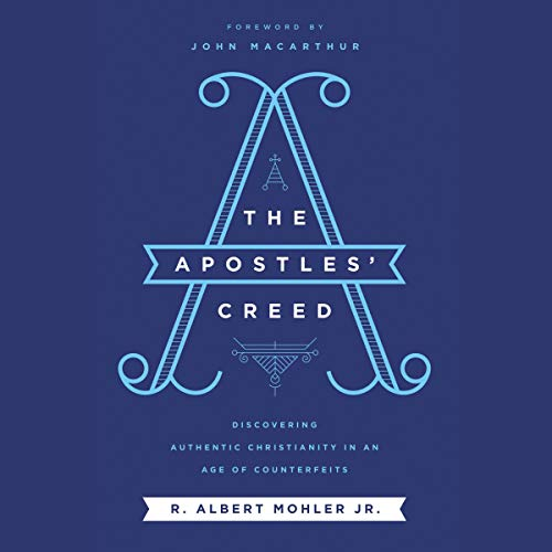 The Apostles' Creed     Discovering Authentic Christianity in an Age of Counterfeits              Auteur(s):                                                                                                                                 R. Albert Mohler Jr.                               Narrateur(s):                                                                                                                                 Tom Parks                      Durée: 6 h et 59 min     4 évaluations     Au global 5,0