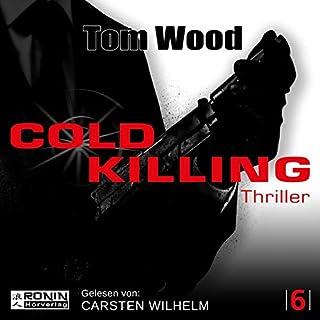 Cold Killing     Tesseract 6              Autor:                                                                                                                                 Tom Wood                               Sprecher:                                                                                                                                 Carsten Wilhelm                      Spieldauer: 11 Std. und 55 Min.     761 Bewertungen     Gesamt 4,6