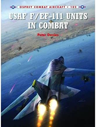 [(USAF F/EF-111 Units in Combat)] [ By (author) Peter E. Davies, Illustrated by Rolando Ugolini ] [February, 2014]
