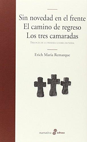 Sin Novedad En El Frente. El Camino De Regreso. Los Tres Camaradas (Edhasa Literaria) de Erich Mar (30 may 2014) Tapa blanda