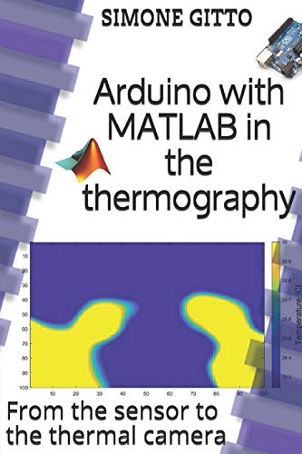 Arduino with MATLAB in the thermography: From the sensor to the thermal camera