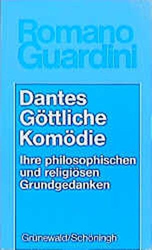Dantes Göttliche Komödie: Ihre philosophischen und religiösen Grundgedanken (Romano Guardini Werke)