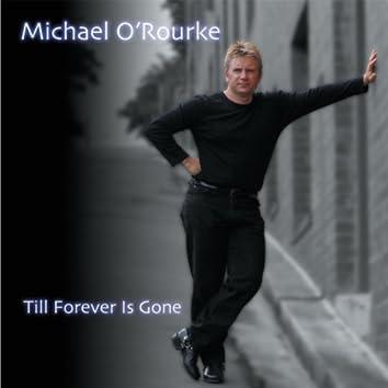Till Forever Is Gone