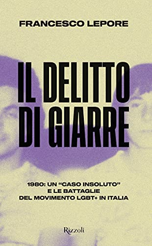 """Il delitto di Giarre: 1980: un """"caso insoluto"""" e le battaglie del movimento LGBT+ in Italia"""