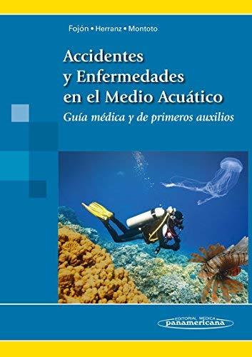 Accidentes y enfermedades en el medio acuático (Spanish Edition) by Salvador Fojón Jesús Herranz González-Botas Gonzalo Montoto Veira (2015-02-18)