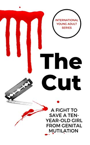 The Cut: A Fight to Save a Ten-Year-Old Girl From Genital Mutilation (English Edition)