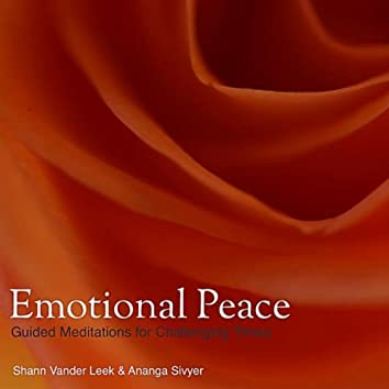 Emotional Peace: Guided Meditations for Challenging Times