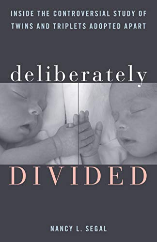 Deliberately Divided: Inside the Controversial Study of Twins and Triplets Adopted Apart