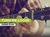 Turn Me Loose al estilo de Derek Ryan