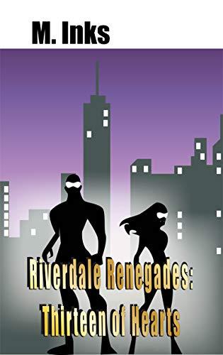 Riverdale Renegades: Thirteen of Hearts