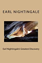 Earl Nightingale's Greatest Discovery: The Strangest Secret, Revisited (Volume 3)