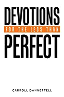 Devotions for the Less Than Perfect