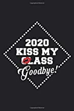 Class of 2020 Graduation Notebook - Kiss My Class Goodbye: Senior & Graduation Journal, Perfect Gift for College or University