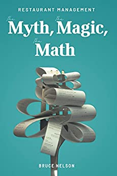 Restaurant Management: The Myth, the Magic, the Math by [Bruce Nelson]
