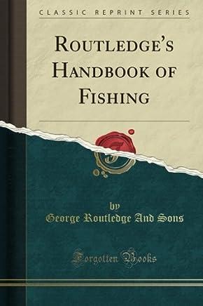 Routledge's Handbook of Fishing (Classic Reprint)