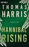 Hannibal Rising: Thriller (Hannibal Lecter, Band 1)