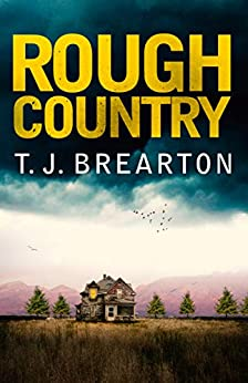 Rough Country: A gripping crime thriller by [T.J. BREARTON]