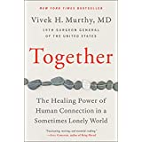 Together: The Healing Power of Human Connection in a Sometimes Lonely World (English Edition)