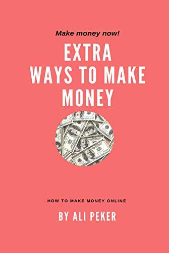 Extra Ways to Make Money (English Edition)