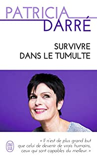 Survivre dans le tumulte par Darré