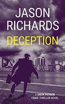Deception: A Drew Patrick Crime Thriller Novel (Drew Patrick Private Investigator Series Book 3) by [Jason Richards]