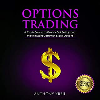 Options Trading     The #1 Crash Course to Quickly Get Set Up and Make Instant Cash with Stock Options               By:                                                                                                                                 Anthony Kreil                               Narrated by:                                                                                                                                 Cliff Weldon                      Length: 48 mins     1 rating     Overall 3.0