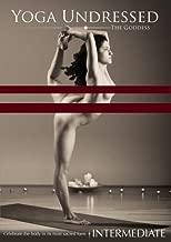 Yoga Undressed, The Goddess Series - Naked Yoga for the Intermediate: A Flowing Tantric Vinyasa, Kundalini & Hatha Yoga Practice