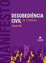 Desobediência Civil (de Henry Thoreau) de Andrew Kirk pela Zahar (2008)