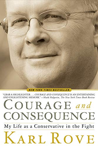 Image of Courage and Consequence: My Life as a Conservative in the Fight
