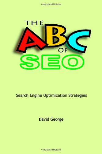 The ABC of SEO: Search Engine Optimization Strategies