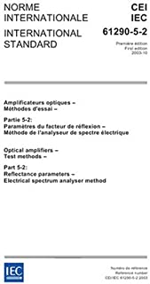 IEC 61290-5-2 Ed. 1.0 b:2003, Optical amplifiers - Test methods - Part 5-2: Reflectance parameters - Electrical spectrum analyser method