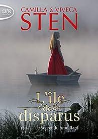 L'île des disparus, tome 2 : Le secret du brouillard par Camilla Sten