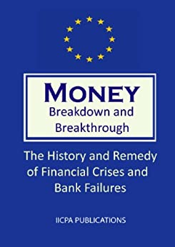 [Michael Schemmann]のMoney. Breakdown and Breakthrough. The History and Remedy of Financial Crises and Bank Failures. (1st Edition) (English Edition)