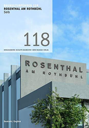 Baukulturführer 118 Rosenthal am Rothbühl, Selb: Architekt: Walter Gropius