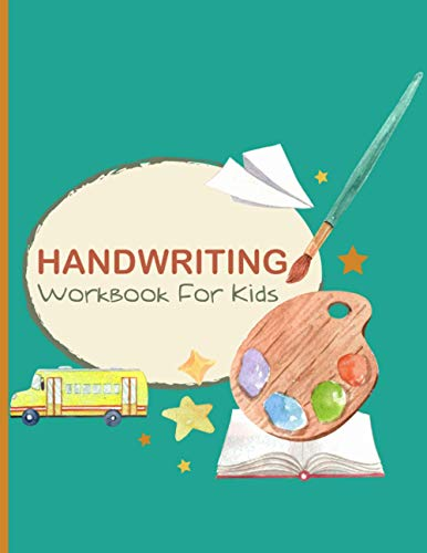 Handwriting Workbook for Kids:: Write & Reuse Workbook - Ages 4 to 6 (8.5'x11') inches up to 120 Pages,