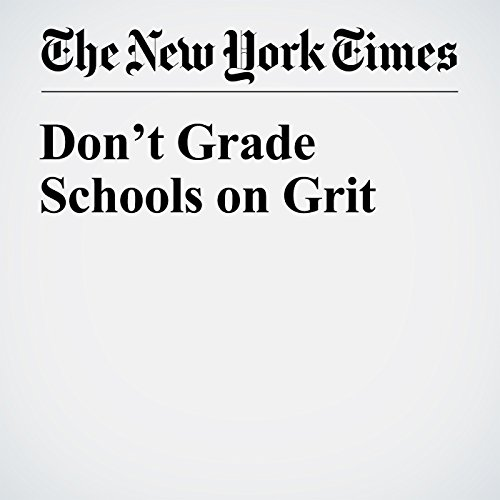 『Don't Grade Schools on Grit』のカバーアート