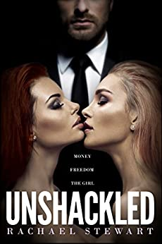 Unshackled by [Rachael Stewart]